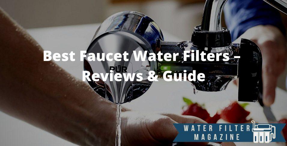 choosing faucet water filters