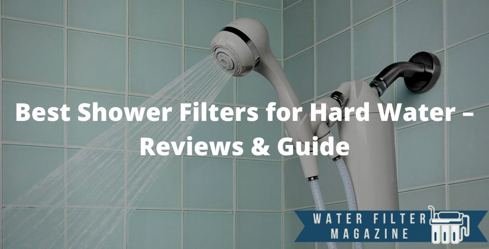 choosing shower filters for hard water