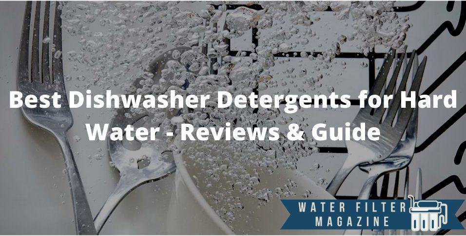 choosing dishwasher detergents for hard water