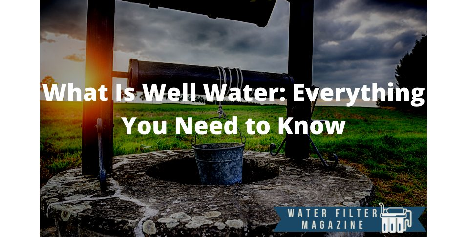 well water detailed explanation